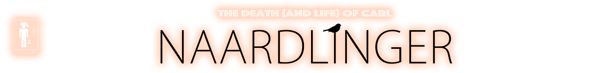 The death (and life) of Carl Naardlinger - A feature film comedy by Katherine Schlemmer